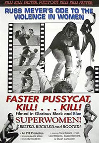 Faster, Pussycat! Kill! Kill!