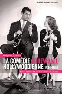 Livre : La Comédie Screwball hollywoodienne 1934-1945